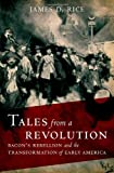 Tales from a Revolution: Bacon's Rebellion and the Transformation of Early America (New Narratives in American History)