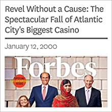 Revel Without a Cause: The Spectacular Fall of Atlantic City's Biggest Casino (       UNABRIDGED) by Forbes Narrated by Ken Borgers