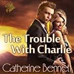 The Trouble with Charlie | Catherine Bennett