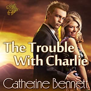 The Trouble with Charlie | [Catherine Bennett]