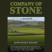 Company of Stone: A Memoir Audiobook by John Rixey Moore Narrated by Dan Orders