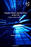 img - for Popular Music and the State in the UK (Ashgate Popular and Folk Music Series) book / textbook / text book