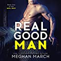 Real Good Man: Book One of the Real Duet Audiobook by Meghan March Narrated by Elena Wolfe, Sebastian York