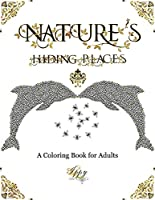 Nature's Hiding Places: A Coloring Book for Adults