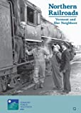 Northern Railroads: Vermont and Her Neighbors