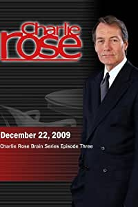 Charlie Rose: Charlie Rose Brain Series - Episode Three (December 22, 2009)