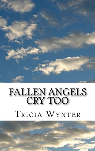 Book: Fallen Angels Cry Too by Tricia Wynter