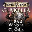 Steel Wolves of Craedia Hörbuch von G. Akella Gesprochen von: Zach Villa