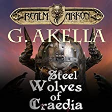 Steel Wolves of Craedia Audiobook by G. Akella Narrated by Zach Villa