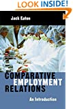 Comparative Employment Relations: An Introductioin