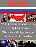 NATO-Russia Relations in the Twenty-First Century - Obstacles and Opportunities for Strategic Partnership