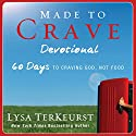 Made to Crave Devotional: 60 Days to Craving God, Not Food Audiobook by Lysa TerKeurst Narrated by Jill Brennan