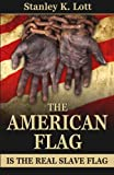 img - for The American Flag is the Real Slave Flag book / textbook / text book