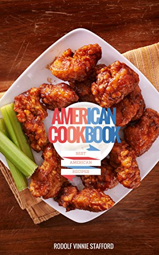 American  Cookbook (Delicious American Food  Recipe Cooking from the USA) by Rodolf Vinnie Stafford