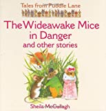 Sheila K. McCullagh The Wideawake Mice in Danger and Other Stories (Tales from Puddle Lane)