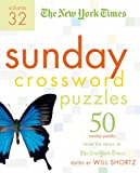The New York Times Sunday Crossword Puzzles Volume 32: 50 Sunday Puzzles from the Pages of the New York Times