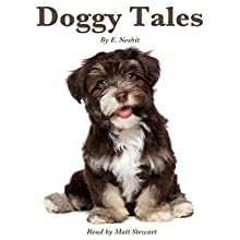 Doggy Tales Audiobook by E. Nesbit Narrated by Matt Stewart