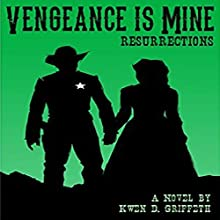Vengeance Is Mine: Resurrections: Sam and Laura's Story, Book 3 | Livre audio Auteur(s) : Kwen D Griffeth Narrateur(s) : Joseph R Durika
