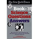 The New York Times Book of Science Questions & Answers: 200 of the best, most intriguing and just plain bizarre inquiries into everyday scientific mysteriesby C. Claiborne Ray