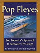 Amazon.com: Pop Fleyes: Bob Popvic's Approach to Saltwater Fly Design (9780811712477): Ed Jaworowski, Bob Popovics: Books