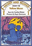 HENRY AND MUDGE UNDER THE YELLOW MOON (Fourth Booking Series) (002778004X) by Rylant, Cynthia