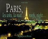 echange, troc Frédéric Vuillod - Paris, les toits, la nuit... : Edition bilingue français-anglais