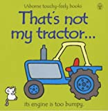 Fiona Watt That's Not My Tractor (Usborne Touchy Feely Books)