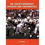 The Coach's Advantage: Offensive Line Fundamentals ~ Tim Nunez