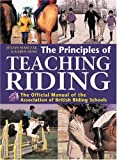 img - for The Principles of Teaching Riding: The Official Manual of the Association of British Riding Schools book / textbook / text book