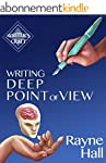 Writing Deep Point Of View: Professio...
