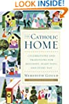 The Catholic Home: Celebrations and T...