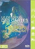 echange, troc Le Dessous des cartes : L'Europe, une alternative?