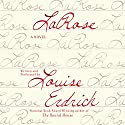 LaRose: A Novel Audiobook by Louise Erdrich Narrated by Louise Erdrich