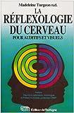 La Réflexologie du cerveau pour auditifs et visuels...