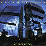 Cost of Living by RICK WAKEMAN (2006-10-31)