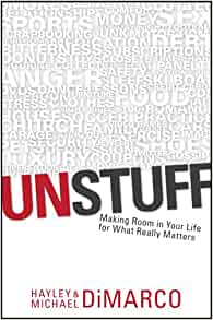 Unstuff Making Room In Your Life For What Really Matters