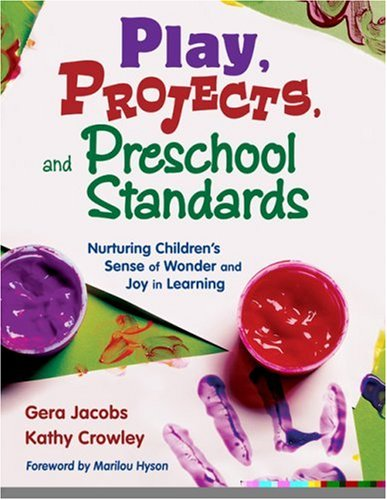 Play, Projects, And Preschool Standards: Nurturing Children'S Sense Of Wonder And Joy In Learning front-890273