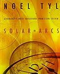 Solar Arcs: Astrology's Most Successf...