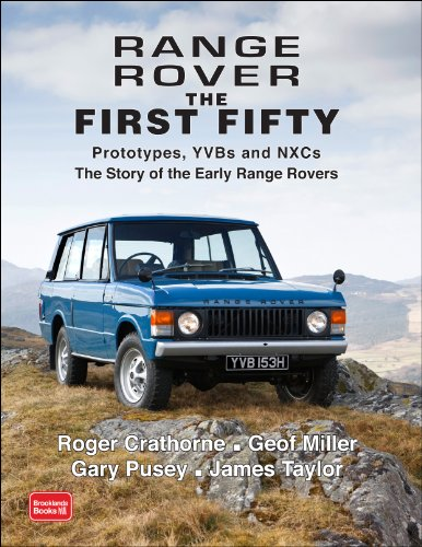 Range Rover The First Fifty: Prototypes, Yvbs And Nxcs The Story Of The Early Range Rover front-556922
