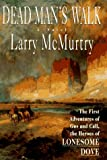 Larry McMurtry Dead Man's Walk (Lonesome Dove)
