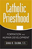 Gerard D. Coleman Catholic Priesthood: Formation and Human Development