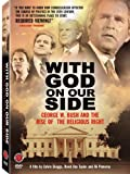 With God on Our Side: George W Bush & The Rise of [DVD] [2004] [Region 1] [US Import] [NTSC]