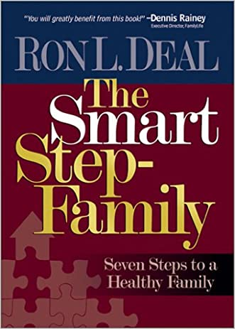 The Smart Step-Family: Seven Steps to a Healthy Family