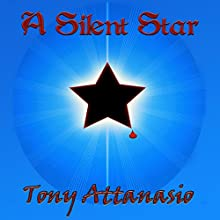 A Silent Star | Livre audio Auteur(s) : Tony Attanasio Narrateur(s) : James Romick
