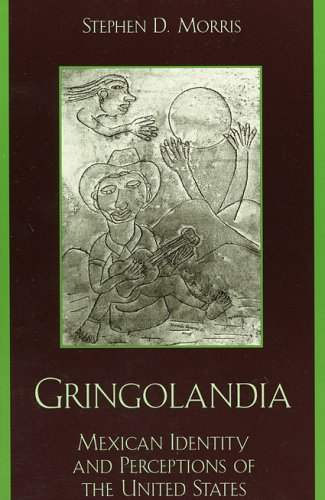 Gringolandia: Mexican Identity and Perceptions of the United States (Latin American Silhouettes)