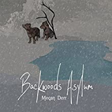 Backwoods Asylum | Livre audio Auteur(s) : Megan Derr Narrateur(s) : Paul Morey