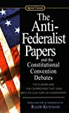 The Anti-Federalist Papers And The Constitutional Convention Debates (Turtleback School & Library Binding Edition) (Signet Classics)
