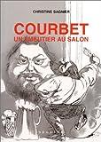 echange, troc Sagnier - Courbet : un émeutier au salon