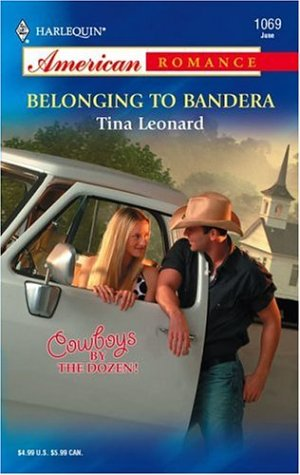 Belonging To Bandera (Harlequin American Romance)