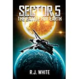 Sector 5: The Battle For Earth ~ R.J. White
